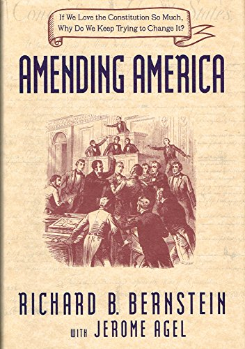 Amending America: If We Love the Constitution So Much, Why Do We Keep Trying to Change It: ...