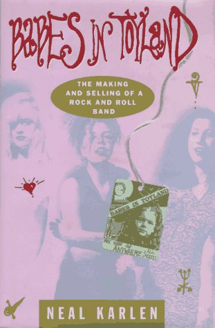 9780812920581: Babes in Toyland: The Making and Selling of a Rock and Roll Band