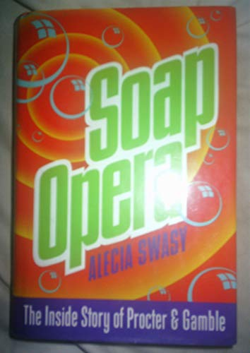 9780812920604: Soap Opera: The Inside Story of Procter & Gamble
