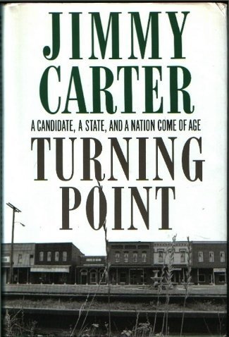 Turning Point: A Candidate, a State, and a Nation Come of Age (autographed)