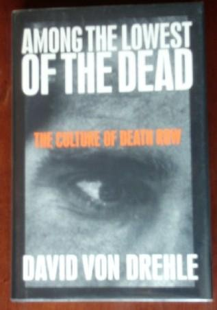 9780812921663: Among the Lowest of the Dead: The Culture on Death Row