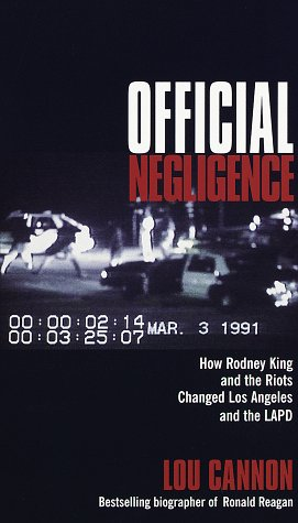 9780812921908: Official Negligence : How Rodney King and the Riots Changed Los Angeles and the LAPD