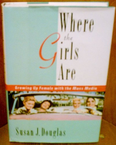 9780812922066: Where the Girls Are: Growing Up Female with the Mass Media