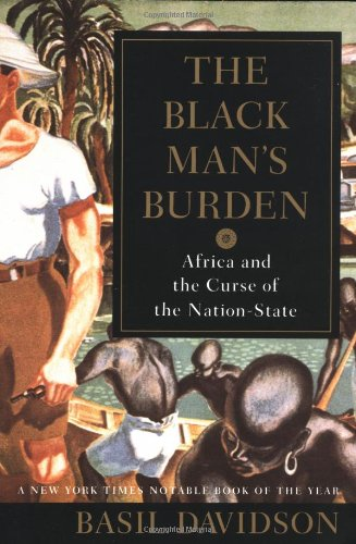 THE BLACK MAN'S BURDEN AFRICA AND THE CURSE OF THE NATION-STATE