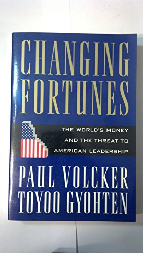 9780812922189: Changing Fortunes:: The World's Money and the Threat to American Leadership