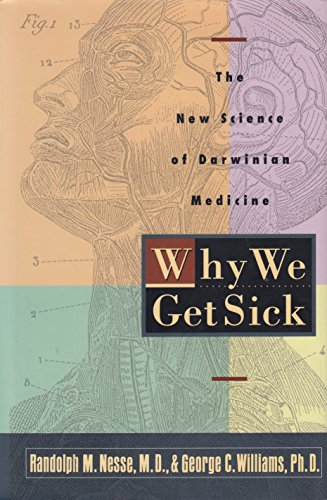 9780812922240: Why We Get Sick: The New Science of Darwinian Medicine