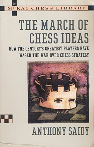 9780812922332: The March of Chess Ideas (Mckay Chess Library)