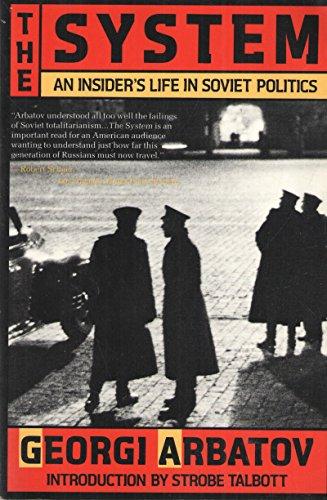 9780812922745: The System: An Insider's Life in Soviet Politics