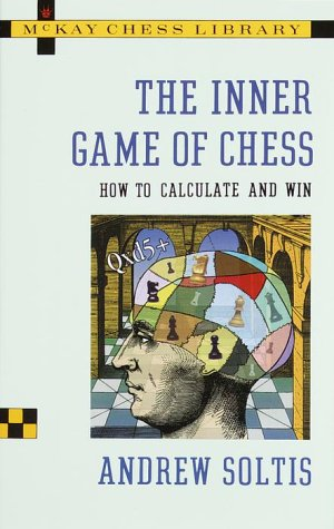 9780812922912: The Inner Game of Chess: How to Calculate and Win