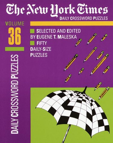 The New York Times Daily Crossword Puzzles Volume 36: Maleska, Eugene T.