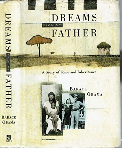 Dreams from My Father: A Story of Race and Inheritance: Obama, Barack