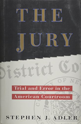 9780812923636: The Jury: Trial and Error in the American Courtroom
