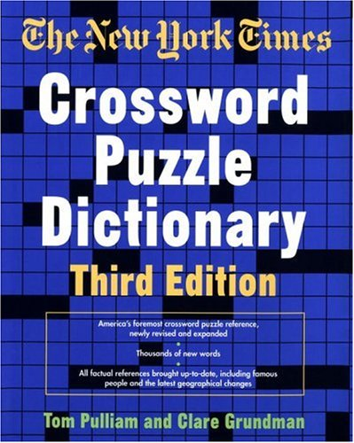 9780812923735: The New York Times Crossword Puzzle Dictionary, Third Edition (Puzzles & Games Reference Guides)