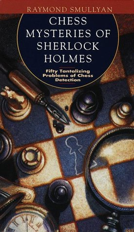 9780812923896: Chess Mysteries of Sherlock Holmes: Fifty Tantalizing Problems of Chess Detection