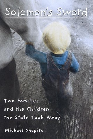 Solomon's Sword: Two Families and the Children the State Took Away (0812923944) by Michael Shapiro