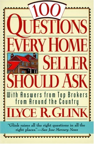 9780812924060: 100 Questions Every Home Seller Should Ask: With Answers from the Top Brokers from Around the Country