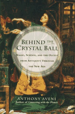 Behind The Crystal Ball Magic, Science, and