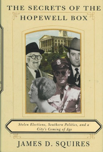 The Secrets of the Hopewell Box Stolen Elections, Southern Politics, and a City's Coming of ...