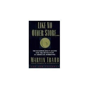 9780812924626: Like No Other Store . . .: The Bloomingdale's Legend and the Revolution in American Marketing