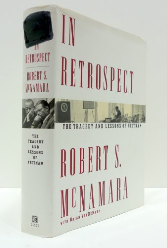 In Retrospect: The Tragedy And Lessons Of Vietnam: McNamara, Robert S. With Brian VanDeMark