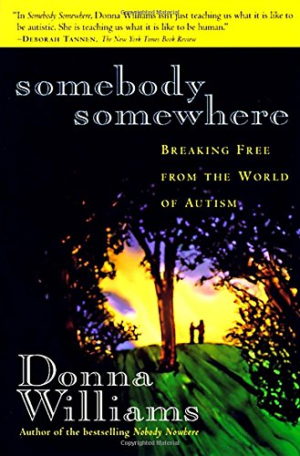 9780812925241: Somebody Somewhere: Breaking Free from the World of Autism