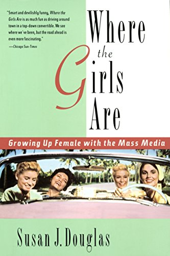 Where the Girls Are: Growing Up Female with the Mass Media (0812925300) by Susan J. Douglas