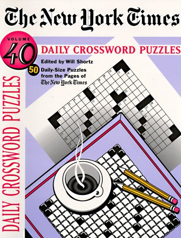 The New York Times Daily Crossword Puzzles, Volume 40 (NY Times): Shortz, Will