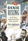 9780812926538: Dixie Rising: How the South Is Shaping American Values, Politics, and Culture