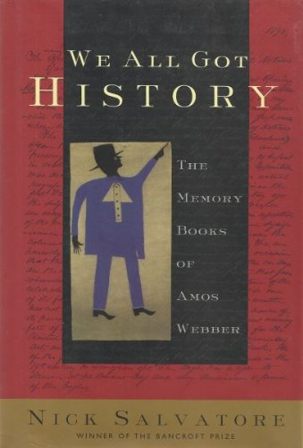 9780812926811: We All Got History:: The Memory Books of Amos Webber