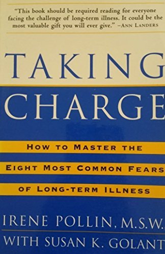9780812927009: Taking Charge: How to Master the Eight Most Common Fears of Long-term Illness