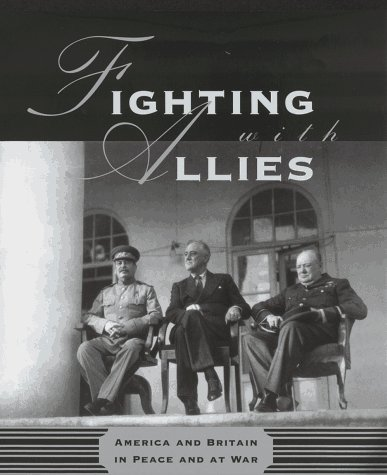 Fighting with Allies:: America and Britain in: Renwick, Sir Robin