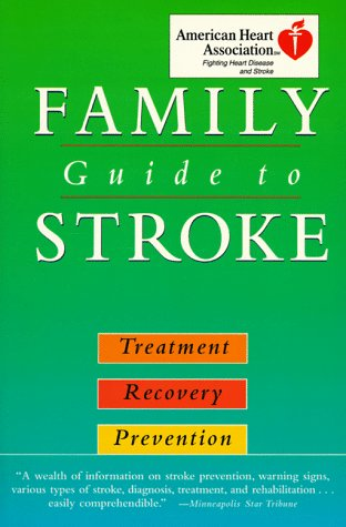 9780812927214: American Heart Association Family Guide to Strokes: Treatment, Recovery, Prevention
