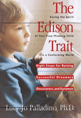 9780812927375: The Edison Trait: Saving the Spirit of Your Free-Thinking Child in a Conforming World