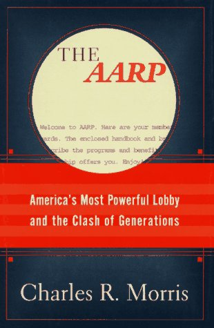 9780812927535: The Aarp: America's Most Powerful Lobby and the Clash of Generations