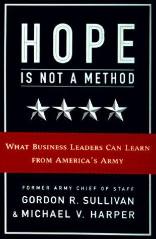 Hope Is Not A Method: Sullivan, Gordon R.
