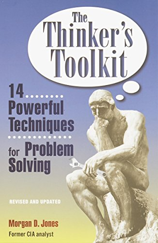 The Thinker's Toolkit: 14 Powerful Techniques for Problem Solving - Jones, Morgan D.