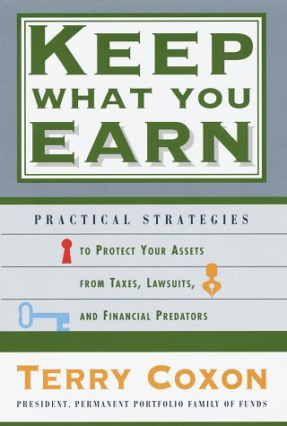 Keep What You Earn: Practical Strategies to: Terry Coxon