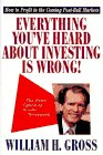 9780812928396: Everything You'Ve Heard About Investing Is Wrong!: How to Profit in the Coming Post-Bull Markets