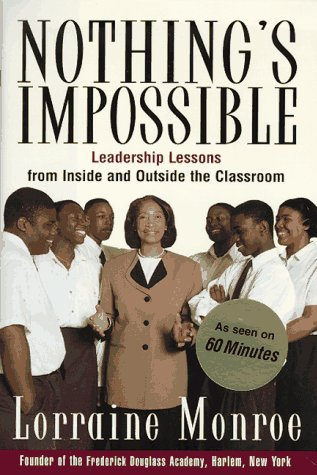 9780812929041: Nothing's Impossible:: Leadership Lessons from Inside and Outside the Classroom