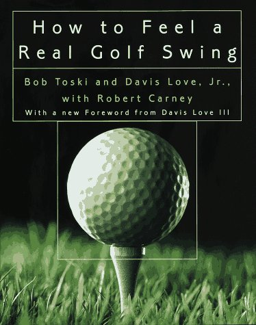 9780812929225: How to Feel a Real Golf Swing