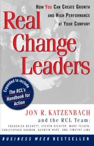 9780812929232: Real Change Leaders: How You Can Create Growth and High Performance at Your Company