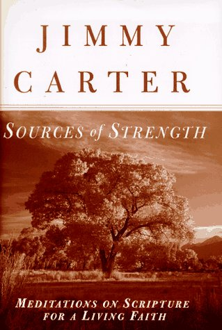 Sources of Strength: Meditations on Scripture for a Living Faith: Carter, Jimmy