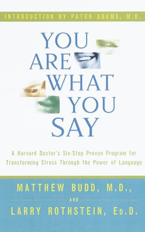 9780812929614: You Are What You Say : A Harvard Doctor's Six-Step Proven Program for Transforming Stress Through the Power of Language