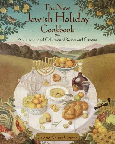 The New Jewish Holiday Cookbook: Greene, Gloria Kaufer