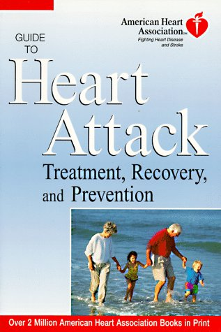 9780812929782: American Heart Association Guide to Heart Attack Treatment, Recovery, and Prevention