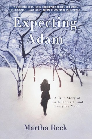 9780812929805: Expecting Adam: A True Story of Birth, Rebirth, and Everyday Magic