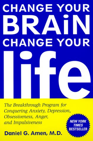9780812929980: Change Your Brain, Change Your Life: The Breakthrough Program for Conquering Anxiety, Depression, Obsessiveness, Anger, and Impulsiveness