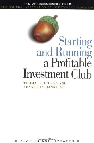 Starting and Running a Profitable Investment Club: Thomas O'Hara, Kenneth