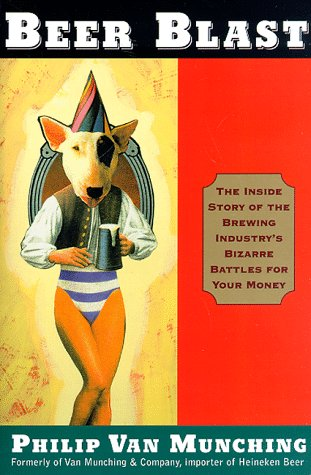 9780812930351: Beer Blast: The Inside Story of the Brewing Industry's Bizarre Battles for Your Money
