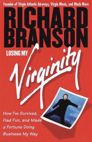 9780812931013: Losing My Virginity: How I've Survived, Had Fun, and Made a Fortune Doing Business My Way